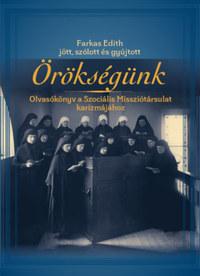 Örökségünk - Olvasókönyv a Szociális Missziótársulat karizmájához -  (Könyv)