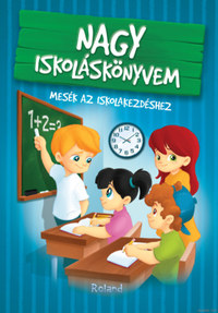 Izmindi Katalin: Nagy iskoláskönyvem - Mesék az iskolakezdéshez -  (Könyv)