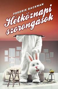 Fredrik Backman: Hétköznapi szorongások -  (Könyv)