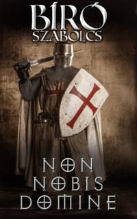 Bíró Szabolcs: Non nobis Domine -  (Könyv)