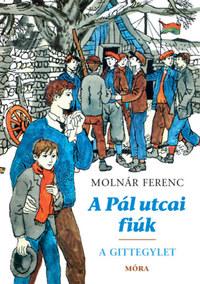 Molnár Ferenc: A Pál utcai fiúk - A Gittegylet -  (Könyv)