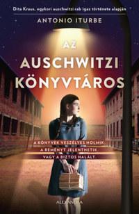 Antonio Iturbe: Az auschwitzi könyvtáros -  (Könyv)