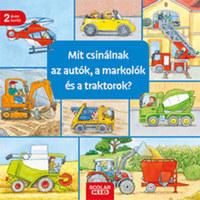 Susanne Gernhäuser: Mit csinálnak az autók, a markolók és a traktorok? -  (Könyv)