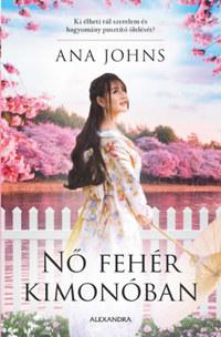 Ana Johns: Nő fehér kimonóban -  (Könyv)