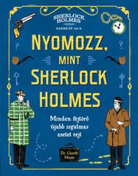 Dr. Gareth Moore: Nyomozz, mint Sherlock Holmes -  (Könyv)