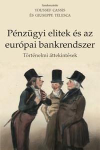 Youssef Cassis, Giuseppe Telesca: Pénzügyi elitek és az európai bankrendszer - Történelmi áttekintések -  (Könyv)