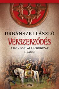 Urbánszki László: Vérszerződés - Honfoglalás-sorozat 1. kötete -  (Könyv)