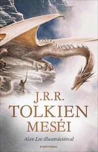 J. R. R. Tolkien: J.R.R. Tolkien meséi -  (Könyv)