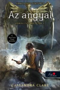 Cassandra Clare: Az angyal - Pokoli szerkezetek trilógia 1. -  (Könyv)
