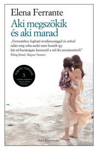 Elena Ferrante: Aki megszökik és aki marad - Nápolyi regények 3. -  (Könyv)