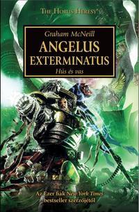 Graham McNeill: Angelus Exterminatus - Hús és Vas -  (Könyv)
