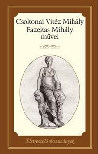 Csokonai Vitéz Mihály, Fazekas Mihály: Csokonai Vitéz Mihály és Fazekas Mihály művei -  (Könyv)