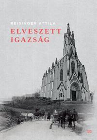 Reisinger Attila: Elveszett igazság -  (Könyv)