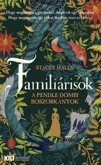 Stacey Halls: Familiárisok - A pendle-dombi boszorkányok -  (Könyv)