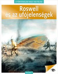 A történelem nagy rejtélyei 4. - Roswell és az ufójelenségek -  (Könyv)