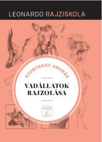 Szunyoghy András: Vadállatok rajzolása - Leonardo rajziskola -  (Könyv)