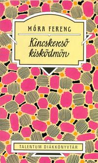 Móra Ferenc: Kincskereső kisködmön -  (Könyv)
