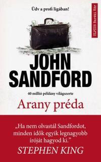 John Sandford: Arany préda -  (Könyv)