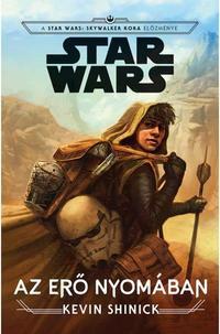 Kevin Shinick: Star Wars: Az Erő nyomában -  (Könyv)