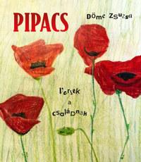 Döme Zsuzsa: Pipacs - Versek a családnak -  (Könyv)