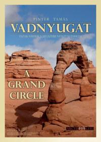 Pintér Tamás: Vadnyugat - Észak-Amerika legszebb nemzeti parkjai - A Grand Circle -  (Könyv)