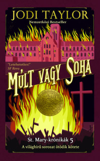 Jodi Taylor: Múlt vagy soha - St. Mary-krónikák 5. -  (Könyv)