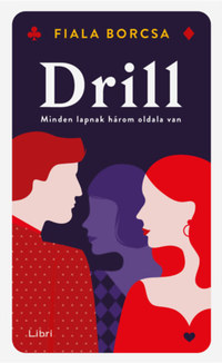 Fiala Borcsa: Drill - Minden lapnak három oldala van -  (Könyv)