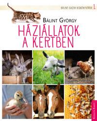 Bálint György: Háziállatok a kertben -  (Könyv)