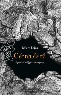 Balázs Lajos: Cérna és tű - A paraszti világ szerelmi eposza -  (Könyv)