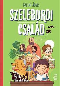 Bálint Ágnes: Szeleburdi család -  (Könyv)
