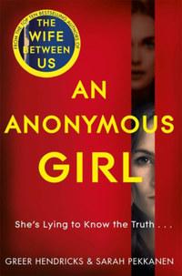 Greer Hendricks, Sarah Pekkanen: An Anonymous Girl -  (Könyv)