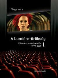 Nagy Imre: A Lumiere-örökség I-II. - Filmek az ezredfordulón (1990-2006) -  (Könyv)