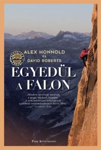 David Roberts, Alex Honnold: Egyedül a falon -  (Könyv)