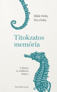 Hilde Ostby, Ylva Ostby: Titokzatos memória - A felejtés és emlékezés könyve -  (Könyv)