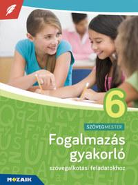 Terhesné Rozik Edit: Fogalmazás gyakorló 6. osztály - Szövegalkotási feladatokhoz, 6. évfolyam - MS-2382U -  (Könyv)