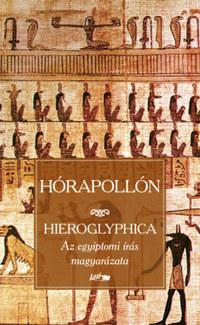 Hórapollón: Hieroglyphica - Az egyiptomi írás magyarázata -  (Könyv)