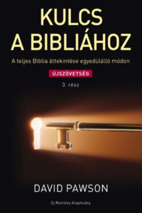 David Pawson: Kulcs a Bibliához 3.rész - A teljes Biblia áttekintése egyedülálló módon - Újszövetség -  (Könyv)