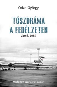 Odze György: Túszdráma a fedélzeten - Varsó, 1982 -  (Könyv)