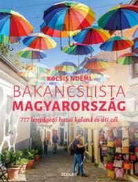 Kocsis Noémi: Bakancslista - Magyarország - 777 lenyűgöző hazai kaland és úti cél -  (Könyv)