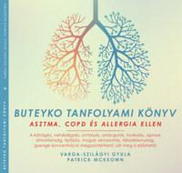 Varga-Szilágyi Gyula, Patrick McKeown: Buteyko tanfolyami könyv - asztma, COPD és allergia ellen -  (Könyv)