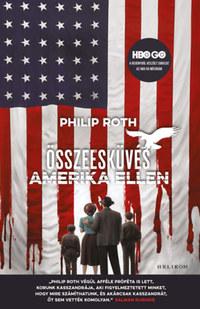 Philip Roth: Összeesküvés Amerika ellen -  (Könyv)