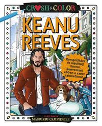 Crush & Color: Keanu Reeves -  (Könyv)