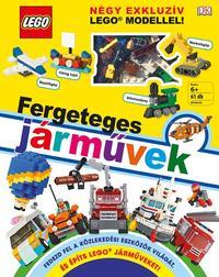 Rona Skene: LEGO Fergeteges járművek - Négy exkluzív LEGO jármű modelljével -  (Könyv)
