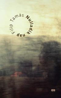 Filip Tamás: Nulladik nap -  (Könyv)