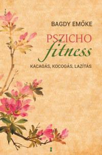 Bagdy Emőke: Pszichofitness - Kacagás, kocogás, lazítás -  (Könyv)