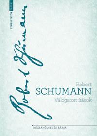 Robert Schumann: Válogatott írások -  (Könyv)