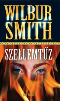 Wilbur Smith: Szellemtűz -  (Könyv)