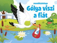 Gólya viszi a fiát - mondókáskönyv -  (Könyv)