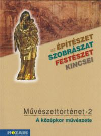 Falcione Sarolta: Művészettörténet 2 - A középkor művészete - Az építészet, szobrászat, festészet kincsei -  (Könyv)