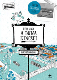 Tittel Kinga: A Duna kincsei -  (Könyv)
